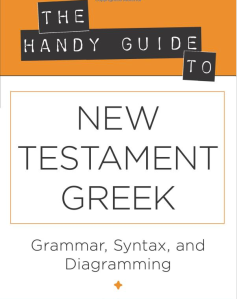 Handy Guide to New Testament Greek, Douglas Huffmann