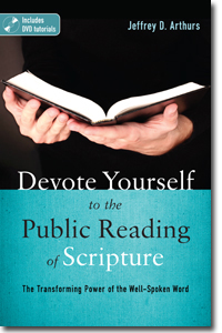 Devote Yourself to the Public Reading of Scripture by Jeffrey D. Arthurs